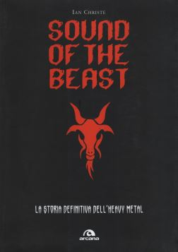 SOUND OF THE BEAST. LA STORIA DEFINITIVA DELL'HEAVY METAL - 9788862312080