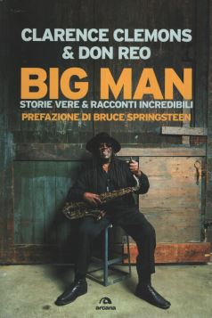 BIG MAN. STORIE VERE E RACCONTI INCREDIBILI. - 9788862312202