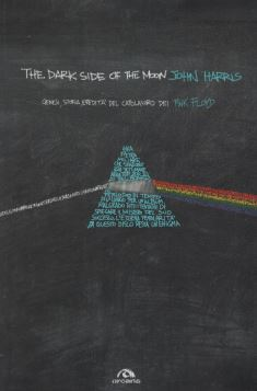 THE DARK SIDE OF THE MOON. GENESI, STORIA, EREDITÀ DEL CAPOLAVORO DEI PINK FLOYD - 9788862312905