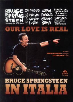 OUR LOVE IS REAL. BRUCE SPRINGSTEEN IN ITALIA - 9788862313384