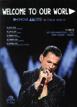 WELCOME TO OUR WORLD. DEPECHE MODE IN ITALIA 2013-14 - 9788862313537