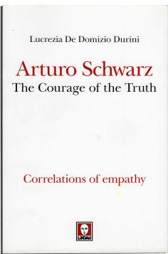 ARTURO SCHWARZ. THE COURAGE OF THE TRUTH - 9788867083947
