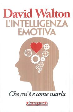 L'INTELLIGENZA EMOTIVA - DAVID WALTON - 9788868491031
