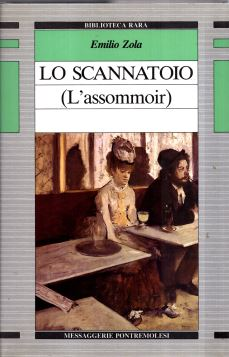 LO SCANNATOIO (L'ASSOMMOIR) - 9788871161044