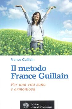 IL METODO FRANCE GUILLAIN *** - 9788871363318