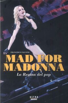 MAD FOR MADONNA LA REGINA DEL POP - 9788876155505