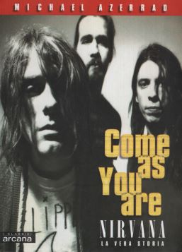 NIRVANA. COME AS YOU ARE - 9788879660488