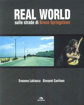 REAL WORLD. SULLE STRADE DI BRUCE SPRINGSTEEN - 9788879663960