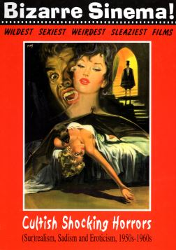 CULTISH SHOCKING HORRORS. SURREALISM, SADISM AND EROTICISM, 1950S-1960S - 9788882750480