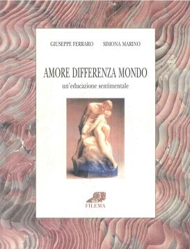 AMORE DIFFERENZA MONDO. UN EDUCAZIONE SENTIMENTALE - 9788886358002
