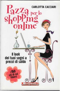 PAZZA PER LO SHOPPING ONLINE *** - 9788888857565