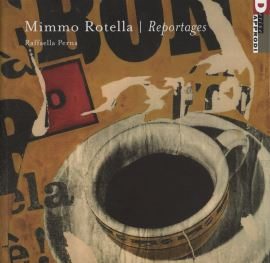 MIMMO ROTELLA: REPORTAGES - 9788889969243