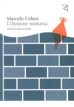 L'ILLUSIONE MONARCA - MARCELO COHEN - 9788895492414