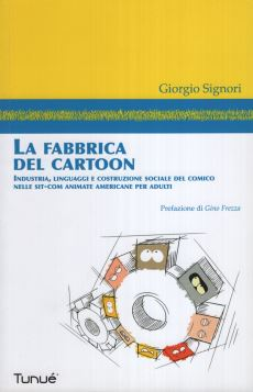 LA FABBRICA DEL CARTOON - 9788897165125
