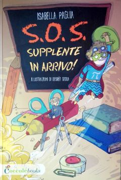 S.O.S. SUPPLENTE IN ARRIVO - 9788898346424