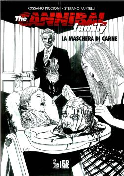 THE CANNIBAL FAMILY RISTAMPA CARTONATA N. 2-3: LA MASCHERA DI CARNE - 9788899413514