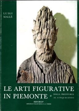 LE ARTI FIGURATIVE IN PIEMONTE - DUE VOLUMI - - FRI0000000298