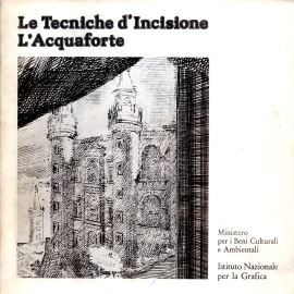 LE TECNICHE D'INCISIONE L'ACQUAFORTE - FRI0000000455
